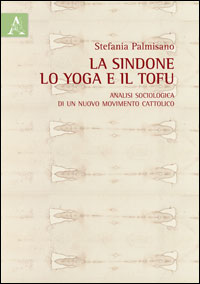 La sindone, lo yoga e il tofu
