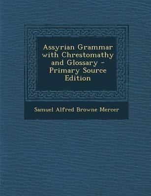 Assyrian Grammar with Chrestomathy and Glossary