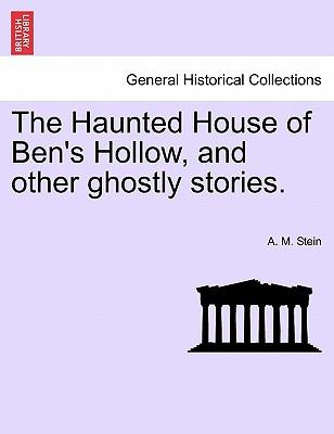 The Haunted House of Ben's Hollow, and other ghostly stories