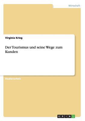 Der Tourismus und seine Wege zum Kunden