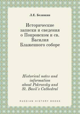 Historical Notes and Information about Pokrovsky and St. Basil's Cathedral