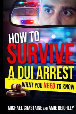 How to Survive a Dui Arrest