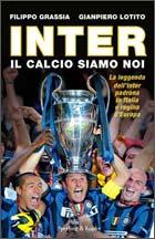 Inter. Il calcio siamo noi
