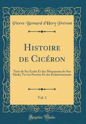 Histoire de Cicéron, Vol. 1