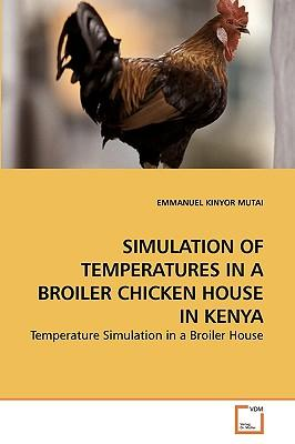 SIMULATION OF TEMPERATURES IN A BROILER CHICKEN HOUSE IN KENYA
