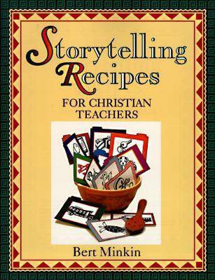 Storytelling Recipes for Christian Teachers