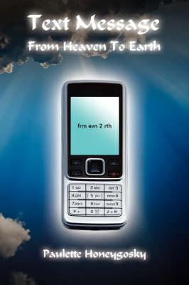 Text Message From Heaven To Earth
