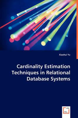 Cardinality Estimation Techniques in Relational Database Systems