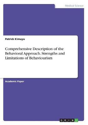 Comprehensive Description of the Behavioral Approach. Strengths and Limitations of Behaviourism