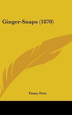 Ginger-Snaps (1870)