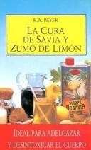 La Cura de Savia y Zumo de Limon
