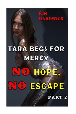 Tara Begs for Mercy