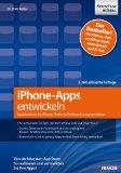 IPhone-Apps entwickeln: Applikationen für iPhone, iPad und iPod touch programmieren