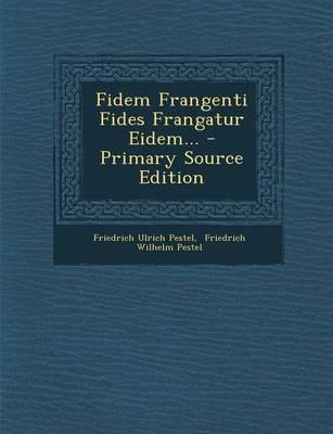 Fidem Frangenti Fide...