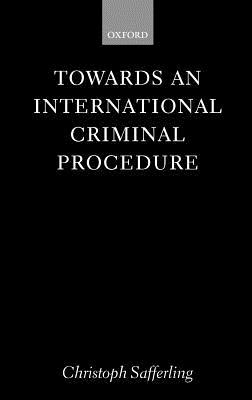 Towards an International Criminal Procedure