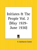 Initiates and the People May 1929-June 1930