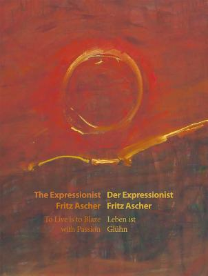 The Expressionist Fritz Ascher / Der Expressionist Fritz Ascher