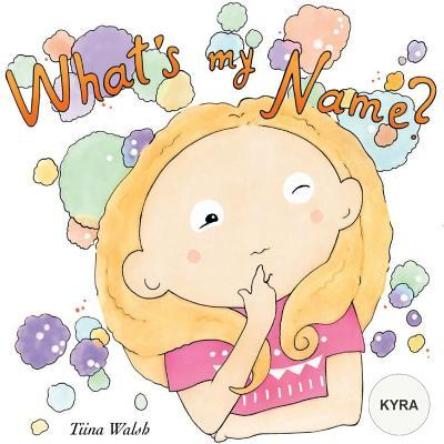 What's My Name? Kyra