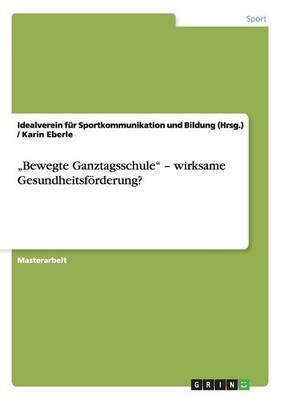 """""""Bewegte Ganztagsschule"""" - wirksame Gesundheitsförderung?"""