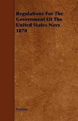 Regulations for the Government of the United States Navy 1870