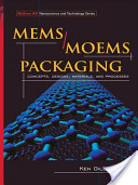 MEMS/MOEM Packaging : Concepts, Designs, Materials and Processes