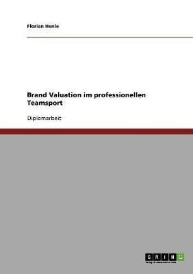Brand Valuation im professionellen Teamsport