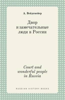 Court and Wonderful People in Russia
