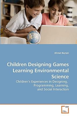 Children Designing Games  Learning Environmental Science