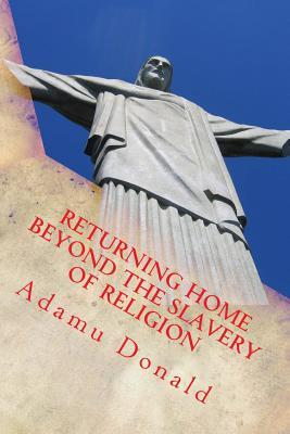 Returning Home Beyond the Slavery of Religion