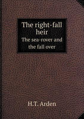 The Right-Fall Heir the Sea-Rover and the Fall Over