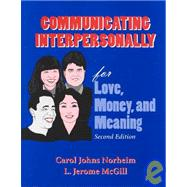 Communicating Interpersonally for Love, Money, and Meaning