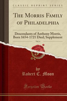 The Morris Family of Philadelphia, Vol. 4