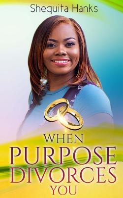 When Purpose Divorces You