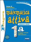Matematica attiva. Vol. 1A-B. Con prove INVALSI. Con espansione online. Per la Scuola media