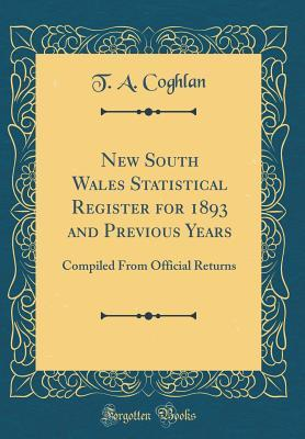 New South Wales Statistical Register for 1893 and Previous Years