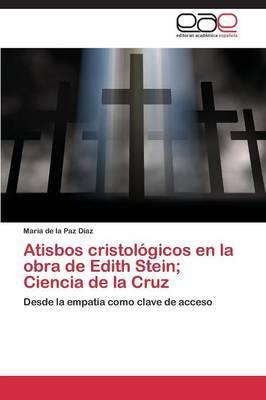 Atisbos cristológicos en la obra de Edith Stein; Ciencia de la Cruz