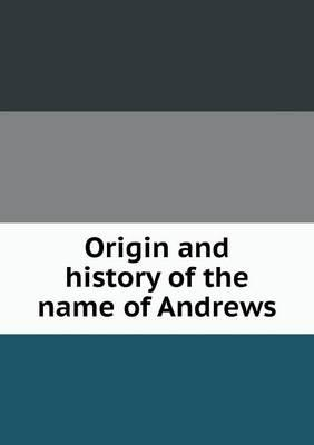 Origin and History of the Name of Andrews