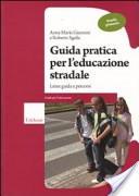 Guida pratica per l'educazione stradale. Scuola primaria