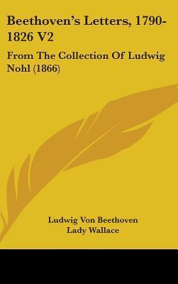 Beethoven's Letters, 1790-1826 V2
