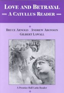 Love & Betrayal: A Catullus Reader Student Edition 2000c (Softcover)