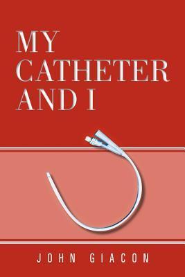 My Catheter and I