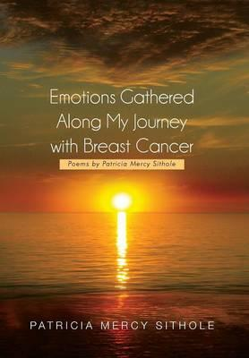 Emotions Gathered Along My Journey With Breast Cancer