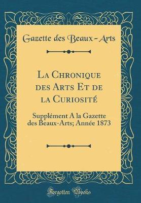 La Chronique des Arts Et de la Curiosité