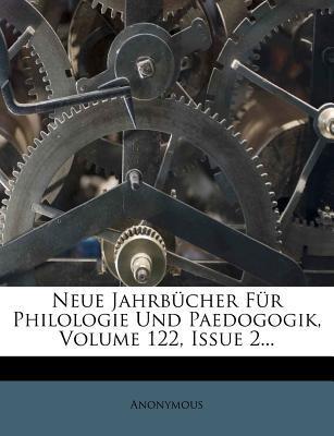Neue Jahrbucher Fur Philologie Und Paedogogik. Einhundertundzwanzigster Band.