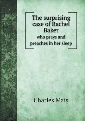 The Surprising Case of Rachel Baker Who Prays and Preaches in Her Sleep