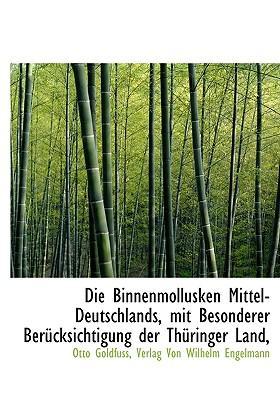 Binnenmollusken Mittel-Deutschlands, Mit Besonderer Bercksic