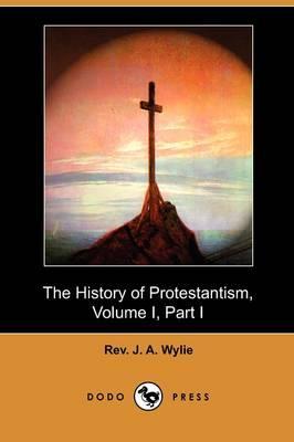 The History of Protestantism, Volume I, Part I