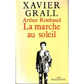 Arthur Rimbaud: La marche au soleil