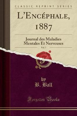L'Encéphale, 1887, Vol. 7