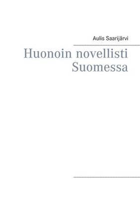 Huonoin novellisti Suomessa